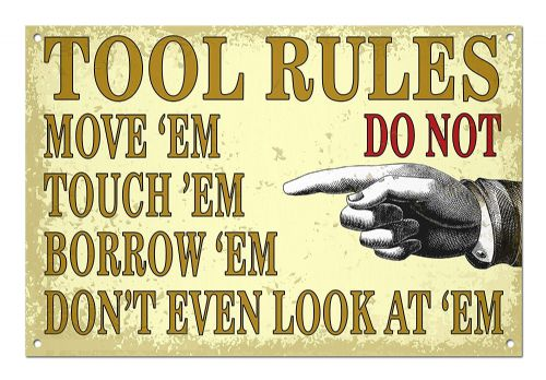 'Tool Rules' Funny White Aluminium Metal Sign